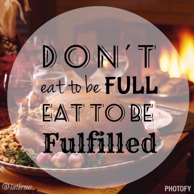 eat to be fulfilled