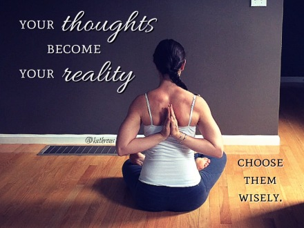 your thoughts become your reality